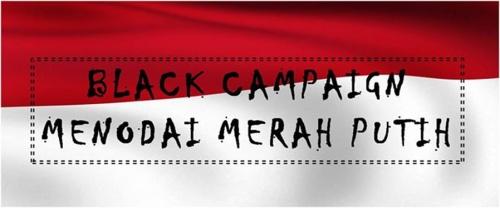 Black Campaign Menodai Merah Putih